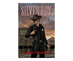 Silver Fox is a western novel by Joel Goulet